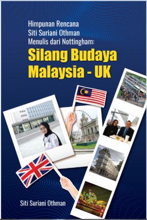 Himpunan Rencana Siti Suriani Othman Menulis dari Nottingham : Silang Budaya Malaysia-UK