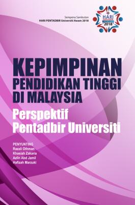 Kepimpinan Pendidikan Tinggi di Malaysia : Perspektif Pentadbir Universiti