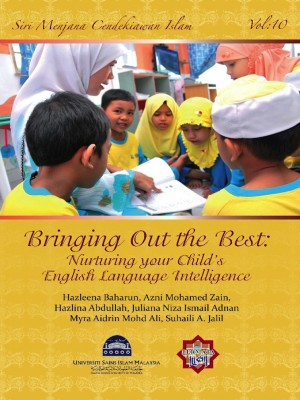 Siri Permata Insan – Bringing Out The Best : Nurturing Your Child/s English Lang by Suhaili A.Jalil, Hazleena Baharun, Azlina Abdullah, Myra Aidrin Mohd Ali, Azni M from PENERBIT USIM in General Academics category