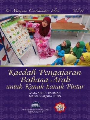 Siri Permata Insan -  Kaedah Pengajaran Bahasa Arab untuk Kanak-kanak Pintar by Asma Abdul Rahman & Maimun Aqsha Lubis from PENERBIT USIM in General Academics category