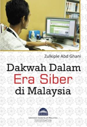 Dakwah Dalam Era Siber Di Malaysia by Zulkiplie Abd Ghani from PENERBIT USIM in Islam category