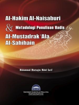 Al-Hakim al-Naisaburi dan Metodologi Hadis al-Mustadrak ala al-Sahihain by Muhamad Mustaqim Mohd Zarif from PENERBIT USIM in Religion category