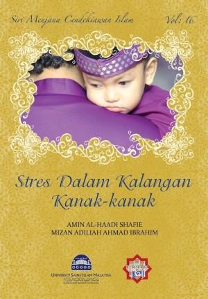 Siri Permata Insan: Stres Dalam Kalangan Kanak-kanak by Amin Al-Haadi Shafie & Mizan Adiliah Ahmad Ibrahim from PENERBIT USIM in General Novel category