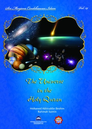 Siri Permata Insan: Siri Permata Insan: The Universe in the Holy Quran by Mohamed Akhiruddin Ibrahim & Azlina Mohamed Nor from PENERBIT USIM in General Novel category