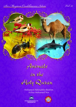 Siri Permata Insan: Animals in The Holy Quran by Mohamed Akhiruddin Ibrahim & Azlina Mohamed Nor from PENERBIT USIM in General Novel category