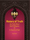 HISTORY OF TRUTH - THE TRUTH ABOUT GOD AND RELIGION VOL.1 IN SEARCH OF GOD by Adel Elsaie from  in  category