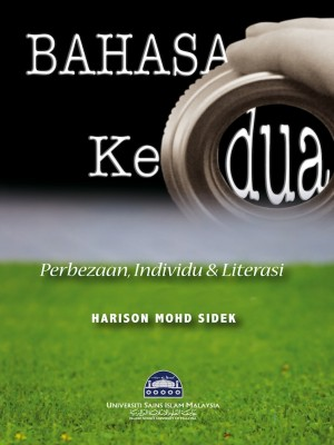 Bahasa Kedua: Perbezaan Individu dan Literasi by Harison Mohd Sidek from PENERBIT USIM in General Academics category