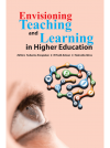 Envisioning Teaching and Learning in Higher Education
