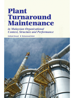 Plant Turnaround Maintenance in Malaysian Organizational Context, Structure and Performance