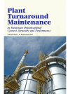 Plant Turnaround Maintenance in Malaysian Organizational Context, Structure and Performance by Zullkipli Ghazali, Muhammad Zahid from  in  category