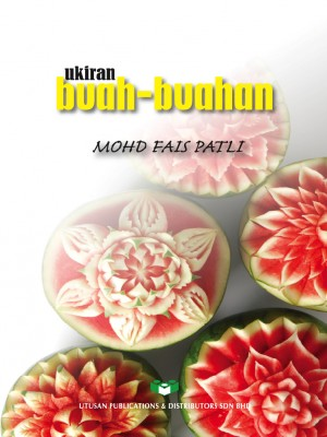 Ukiran Buah-Buahan by Mohd Fais Patli from UTUSAN PUBLICATIONS & DISTRIBUTORS SDN BHD in Art & Graphics category