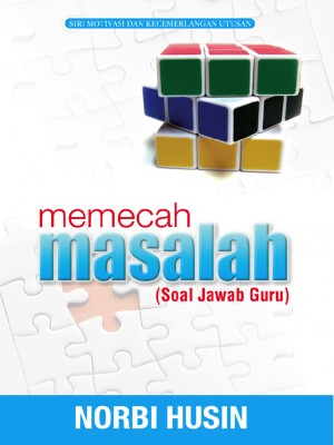 Memecah Masalah (Soal Jawab Guru) by Norbi Husin from UTUSAN PUBLICATIONS & DISTRIBUTORS SDN BHD in General Academics category