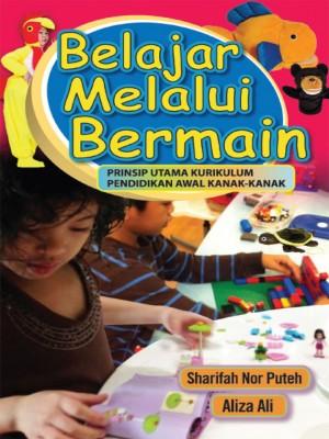Belajar Melalui Bermain by Sharifah Nor Putih & Azliza Ali from UTUSAN PUBLICATIONS & DISTRIBUTORS SDN BHD in General Academics category