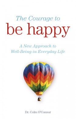 The Courage to Be Happy by Colm   O'Connor from Vearsa in Family & Health category