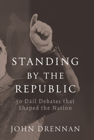 50 Dáil Debates that Shaped the Nation by John   Drennan from Vearsa in Politics category