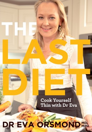 The Last Diet – Cook Yourself Thin With Dr Eva by Eva Orsmond from  in  category