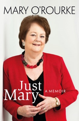 Just Mary: A Political Memoir From Mary O'Rourke by Mary   O'Rourke from Vearsa in History category
