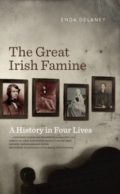 The Great Irish Famine – A History in Four Lives by Enda Delaney from Vearsa in History category