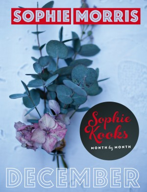 Sophie Kooks Month by Month: December by Sophie   Morris from Vearsa in Recipe & Cooking category