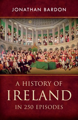 A History of Ireland in 250 Episodes  – Everything You've Ever Wanted to Know About Irish History by Jonathan Bardon from Vearsa in History category