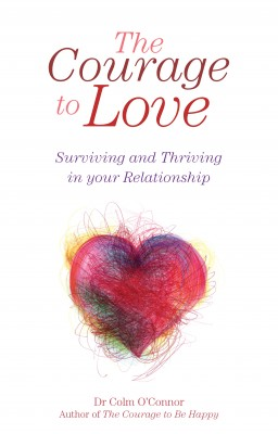 The Courage to Love: Surviving and Thriving in Your Relationship by Colm O'Connor from Vearsa in Family & Health category