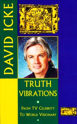 Truth Vibrations – David Icke's Journey from TV Celebrity to World Visionary by David Icke from Vearsa in Religion category