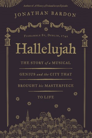 Hallelujah: The story of a musical genius and the city that brought his masterpiece to life by Jonathan Bardon from Vearsa in Art & Graphics category