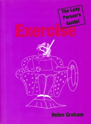 Exercise: The Lazy Person's Guide! by Helen Graham from Vearsa in Sports & Hobbies category