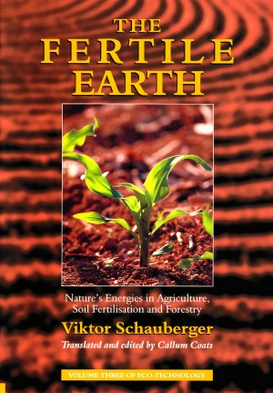 The Fertile Earth – Nature's Energies in Agriculture, Soil Fertilisation and Forestry by Callum Coats from Vearsa in Religion category