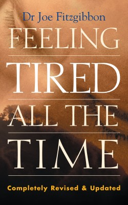 Feeling Tired All the Time – A Comprehensive Guide to the Common Causes of Fatigue and How to Treat Them by Joe Fitzgibbon from Vearsa in Religion category