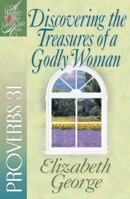 Discovering the Treasures of a Godly Woman by Elizabeth George from Vearsa in Religion category