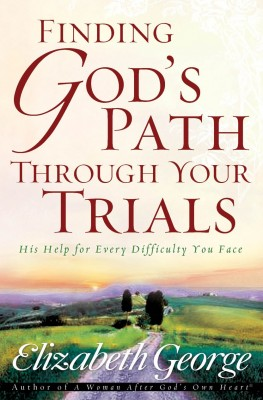 Finding God's Path Through Your Trials by Elizabeth George from Vearsa in Religion category