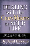 Dealing with the CrazyMakers in Your Life by David Hawkins from  in  category
