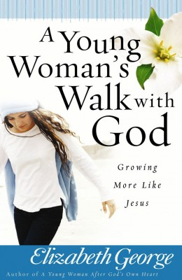 A Young Woman's Walk with God by Elizabeth George from Vearsa in Teen Novel category
