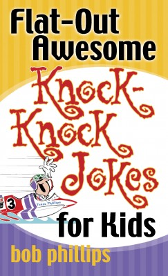 Flat-Out Awesome Knock-Knock Jokes for Kids by Bob Phillips from Vearsa in Teen Novel category