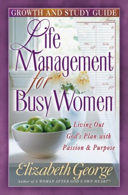 Life Management for Busy Women Growth and Study Guide by Elizabeth George from Vearsa in Religion category