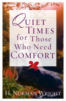 Quiet Times for Those Who Need Comfort by H. Norman Wright from Vearsa in Religion category
