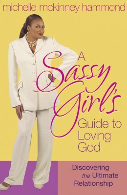 A Sassy Girl's Guide to Loving God by Michelle McKinney Hammond from Vearsa in Religion category