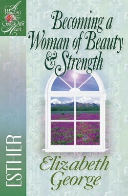 Becoming a Woman of Beauty and Strength by Elizabeth George from Vearsa in Religion category