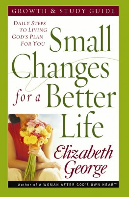 Small Changes for a Better Life Growth and Study Guide by Elizabeth George from Vearsa in Religion category