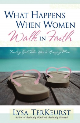 What Happens When Women Walk in Faith by Lysa TerKeurst from Vearsa in Religion category