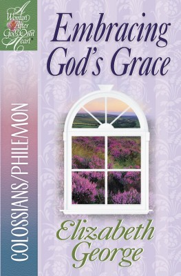 Embracing God's Grace by Elizabeth George from  in  category