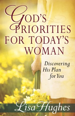 God's Priorities for Today's Woman by Lisa Hughes from Vearsa in Religion category