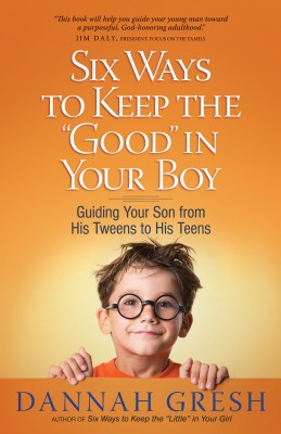 Six Ways to Keep the 'Good' in Your Boy by Dannah Gresh from Vearsa in Religion category