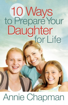 10 Ways to Prepare Your Daughter for Life by Annie Chapman from Vearsa in Religion category