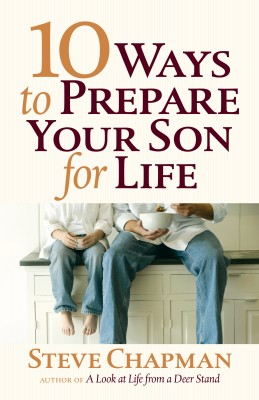 10 Ways to Prepare Your Son for Life by Steve Chapman from Vearsa in Religion category