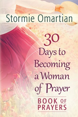 30 Days to Becoming a Woman of Prayer Book of Prayers by Stormie Omartian from Vearsa in Religion category