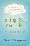 Taking Back Your Life...One Thought at a Time by Annie Chapman from  in  category