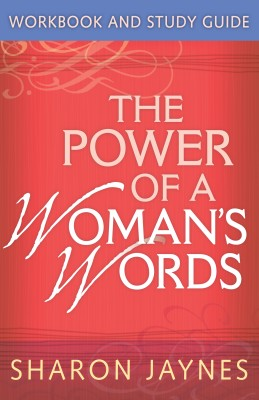 The Power of a Woman's Words Workbook and Study Guide by Sharon Jaynes from Vearsa in Religion category