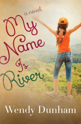 My Name Is River by Wendy Dunham from Vearsa in Teen Novel category